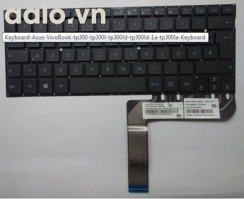 Bàn phím Laptop Asus VivoBook TP300 TP300L TP300LD TP300LD-1A TP300LA - Keyboard Asus