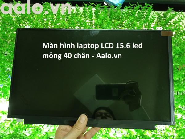 Màn hình laptop LCD 15.6 led mỏng 40 chân
