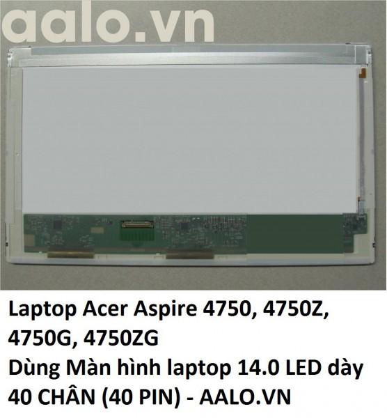 Màn hình laptop Acer Aspire 4750, 4750Z, 4750G, 4750ZG