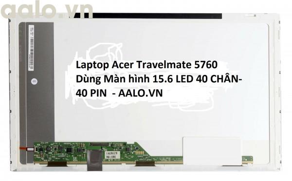 Màn hình laptop Acer Travelmate 5760