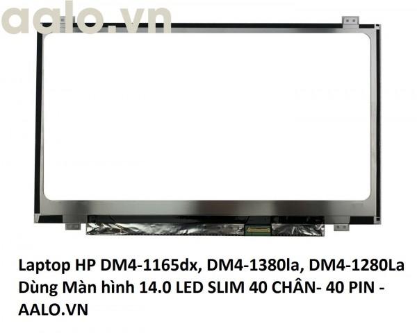 Màn hình Laptop HP DM4-1165dx, DM4-1380la, DM4-1280La