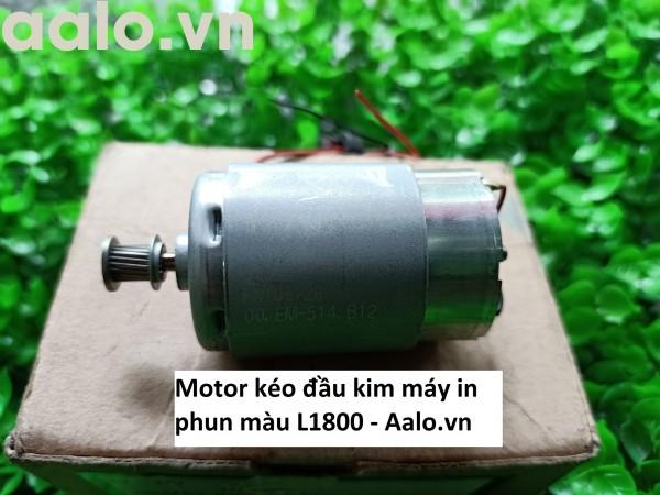 Motor kéo đầu kim máy in phun màu L1800