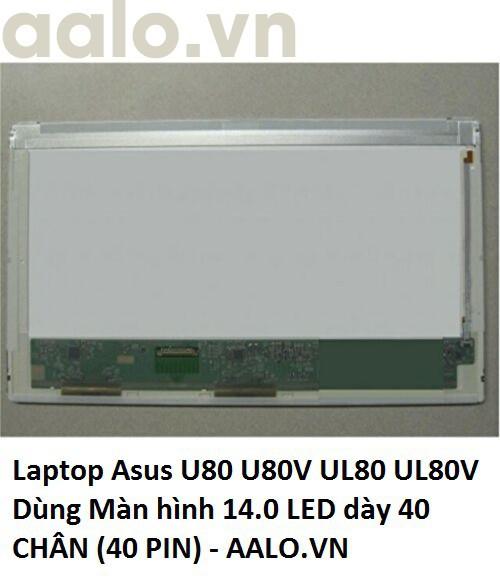 Màn hình laptop Asus U80 U80V UL80 UL80V