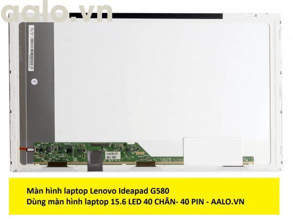 Màn hình laptop lenovo G580, G580A, G585, G585A