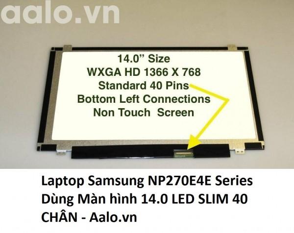 Màn hình Laptop Samsung NP270E4E Series