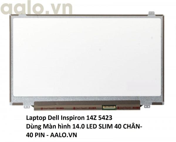 Màn hình Laptop Dell Inspiron 14Z 5423