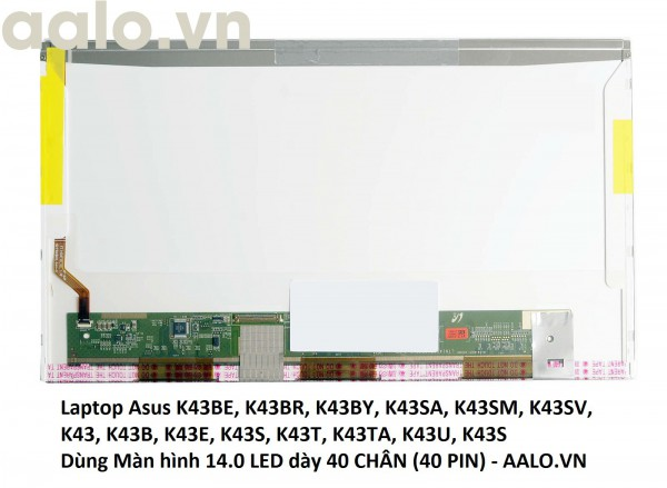 Màn hình laptop Asus K43BE, K43BR, K43BY, K43SA, K43SM, K43SV, K43, K43B, K43E, K43S, K43T, K43TA, K43U, K43S